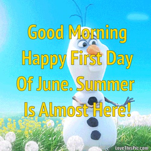 Good Morning Happy First Day Of June Olaf Quote summer june good morning good morning quotes olaf hello june olaf quotes hello june quotes welcome june welcome hune quotes its june first day of june quotes
