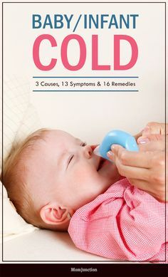 Baby Or Infant Cold – 3 Causes, 13 Symptoms & 16 Remedies You Should Be Aware Of