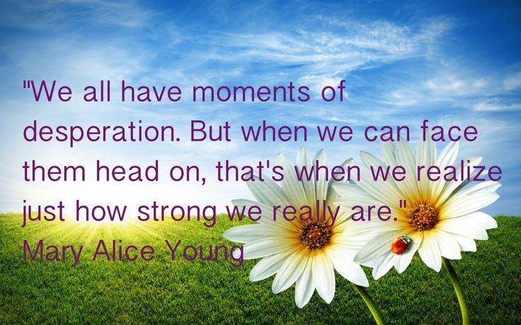 """""""We all have moments of desperation. But when we can face them head on, that's when we realize just how strong we really are."""" Mary Alice young Desperate housewives"""