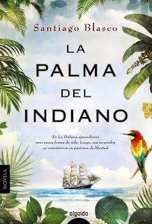 El universo de los libros. Blog de libros : La palma del indiano - Santiago Blasco