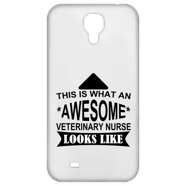 This Is What An Awesome Veterinary Nurse Looks Like Galaxy 4 Cases