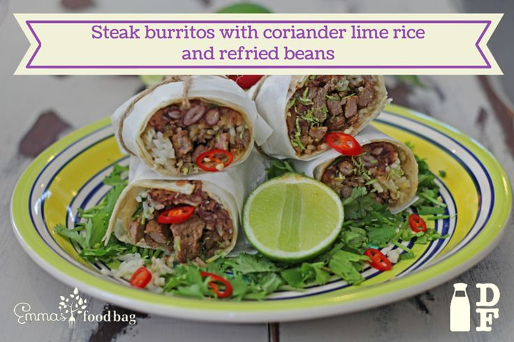 Steak burritos with coriander lime rice and refried beans  http://www.emmasfoodbag.co.nz/