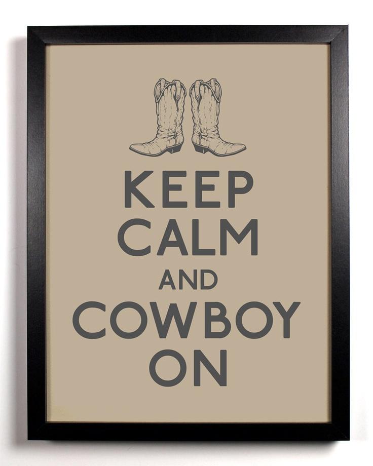 Keep Calm and Cowboy On