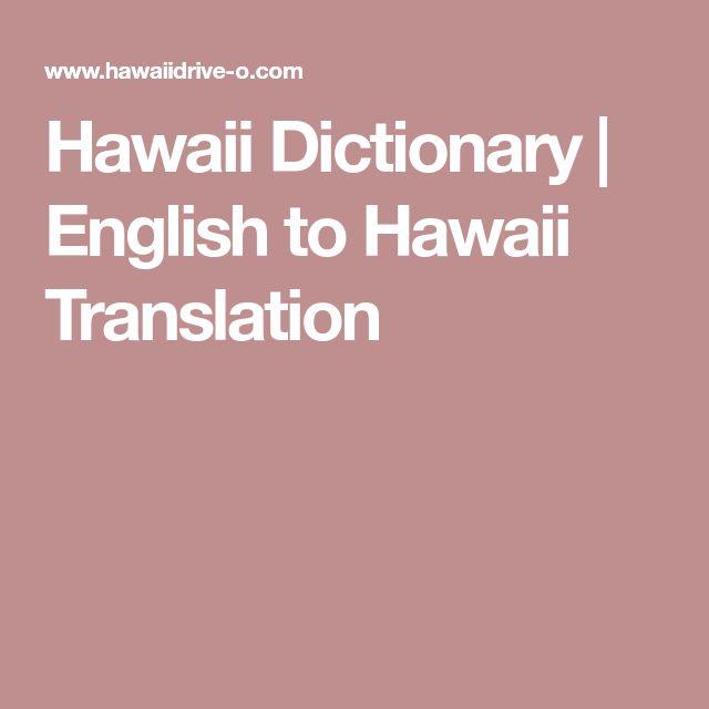 Hawaii Dictionary | English to Hawaii Translation