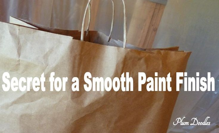 The secret for a smooth finish on a painted surface? A brown paper bag! Cool tip.