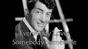 song everybody loves somebody sometime - : Yahoo奇摩 搜尋結果