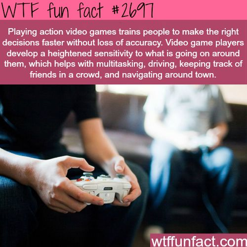 The effect of video games on you - WTF fun facts