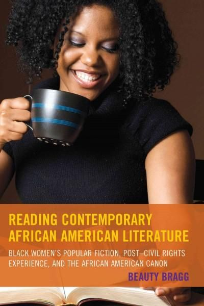 Reading Contemporary African American Literature: Women's Popular Fiction, Post-Civil Rights Experience, an...
