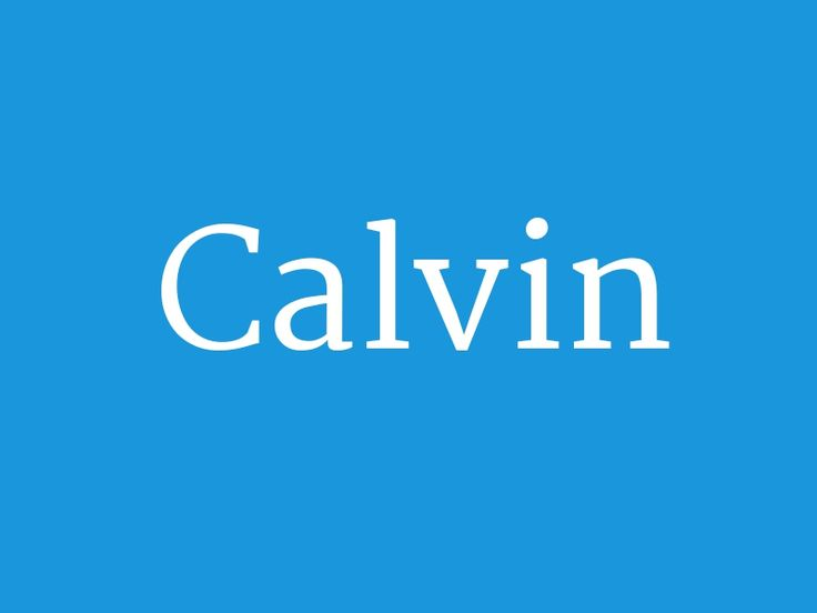 "Calvin – from the collection ""Huge List of Baby Boy's Names in Alphabetical Order"""