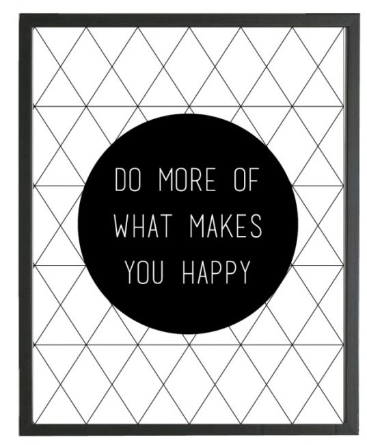 Zwart wit poster print quote tekst - Do more of what makes you happy