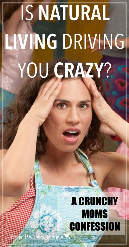 Is Natural Living Driving You Crazy? | www.thepaleomama.com