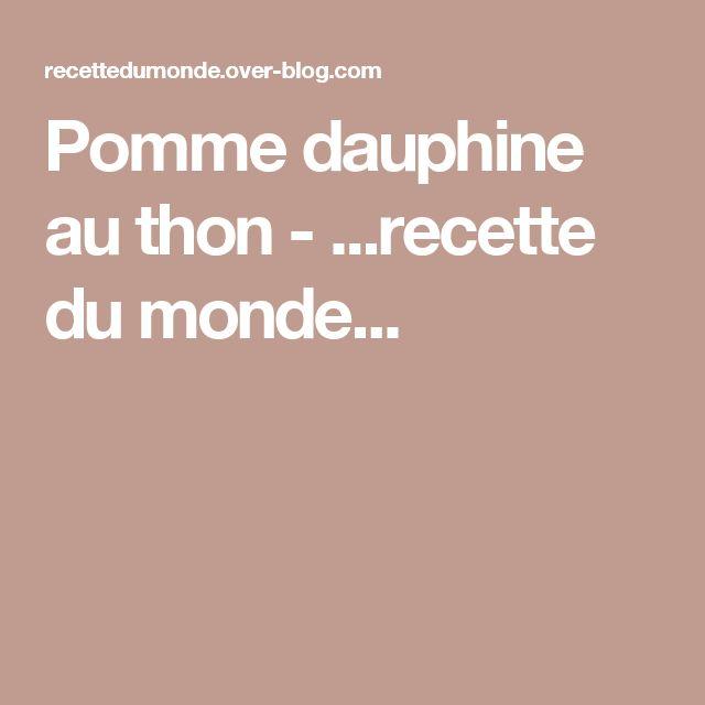 Pomme dauphine au thon - ...recette du monde...