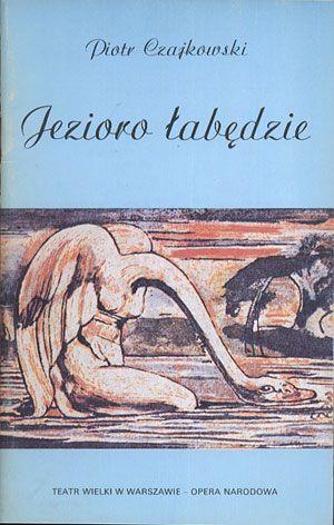 Jezioro łabędzie. Program, Piotr Czajkowski, Teatr Wielki w Warszawie, b. r. wyd., http://www.antykwariat.nepo.pl/jezioro-labedzie-program-piotr-czajkowski-p-13448.html