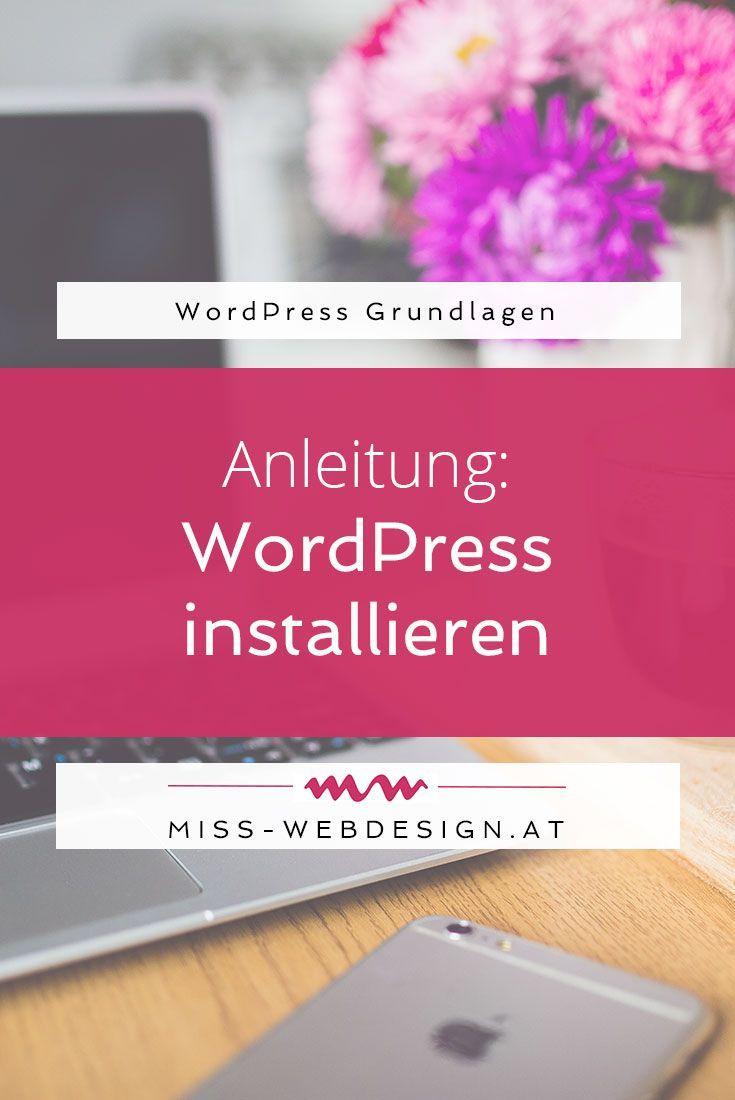 Anleitung: WordPress installieren Schritt-für-Schritt, so klappt es ganz einfach   miss-webdesign.at #wordpress #tutorial #anleitung #installieren