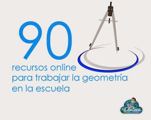 MONOGRÁFICO | 90 actividades online para trabajar la geometría en la escuela ~ La Eduteca