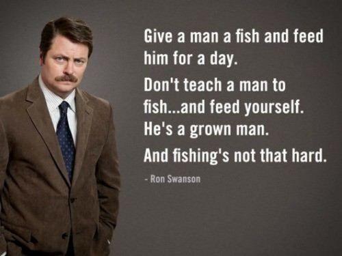 Ron Swanson....nuff said!