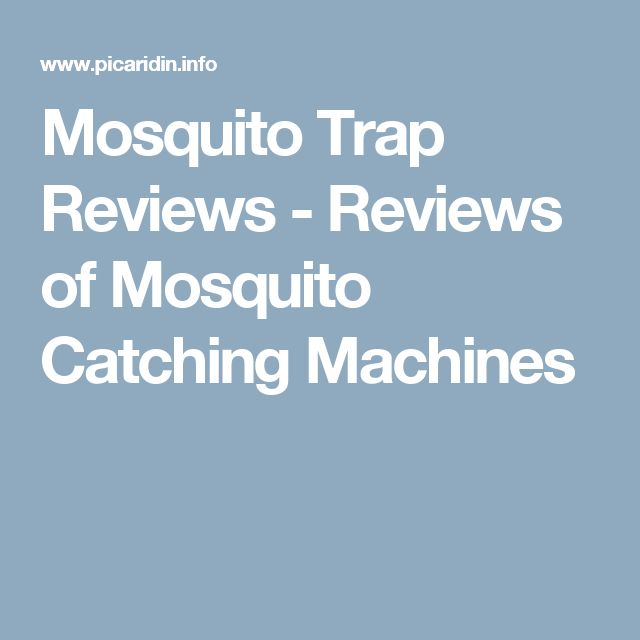 Mosquito Trap Reviews - Reviews of Mosquito Catching Machines
