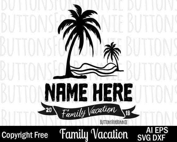 Family Vacation Svg Vacation Svg Vacation Shirt Design Etsy In 2020 Vacation Shirts Family Vacation Family Vacation Shirts