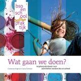 Wat gaan we doen? Inspirerende ideeën voor activiteiten rondom bso en school Carla Overduin, Constance Bogers