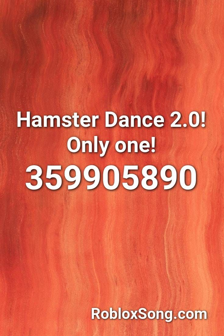 Hamster Dance 2 0 Only One Roblox Id Roblox Music Codes In 2020
