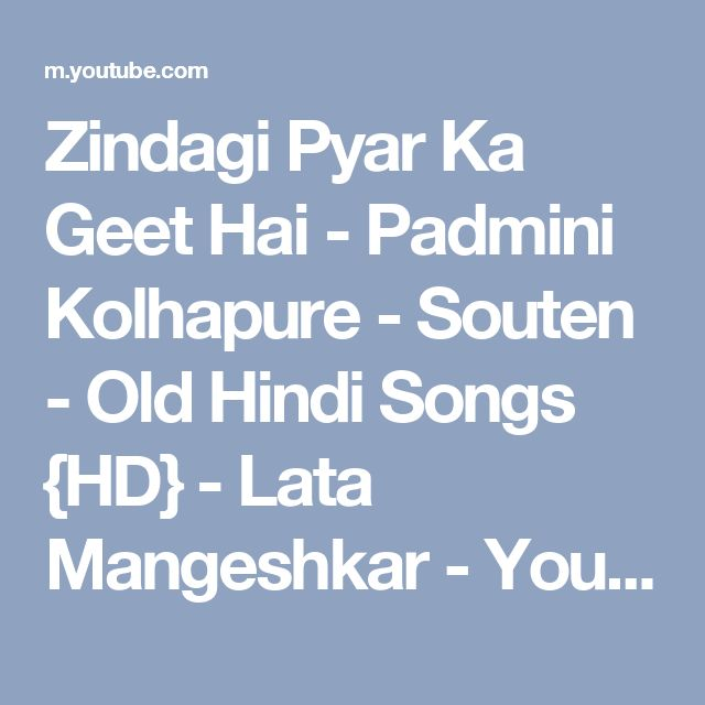 Zindagi Pyar Ka Geet Hai - Padmini Kolhapure - Souten - Old Hindi Songs {HD} - Lata Mangeshkar - YouTube