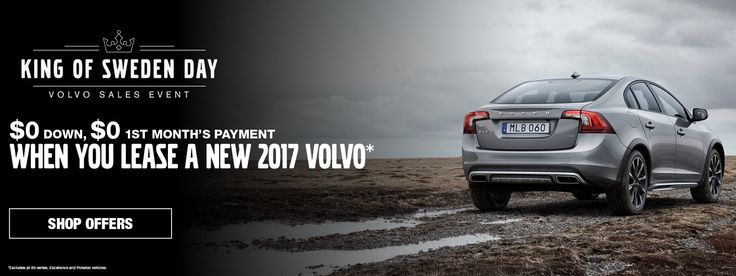 King of Sweden Day. Sign and Drive. 2017 Volvo offers.