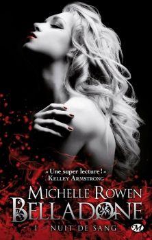 Belladone, tome 1 : Nuit de Sang de Michelle Rowen