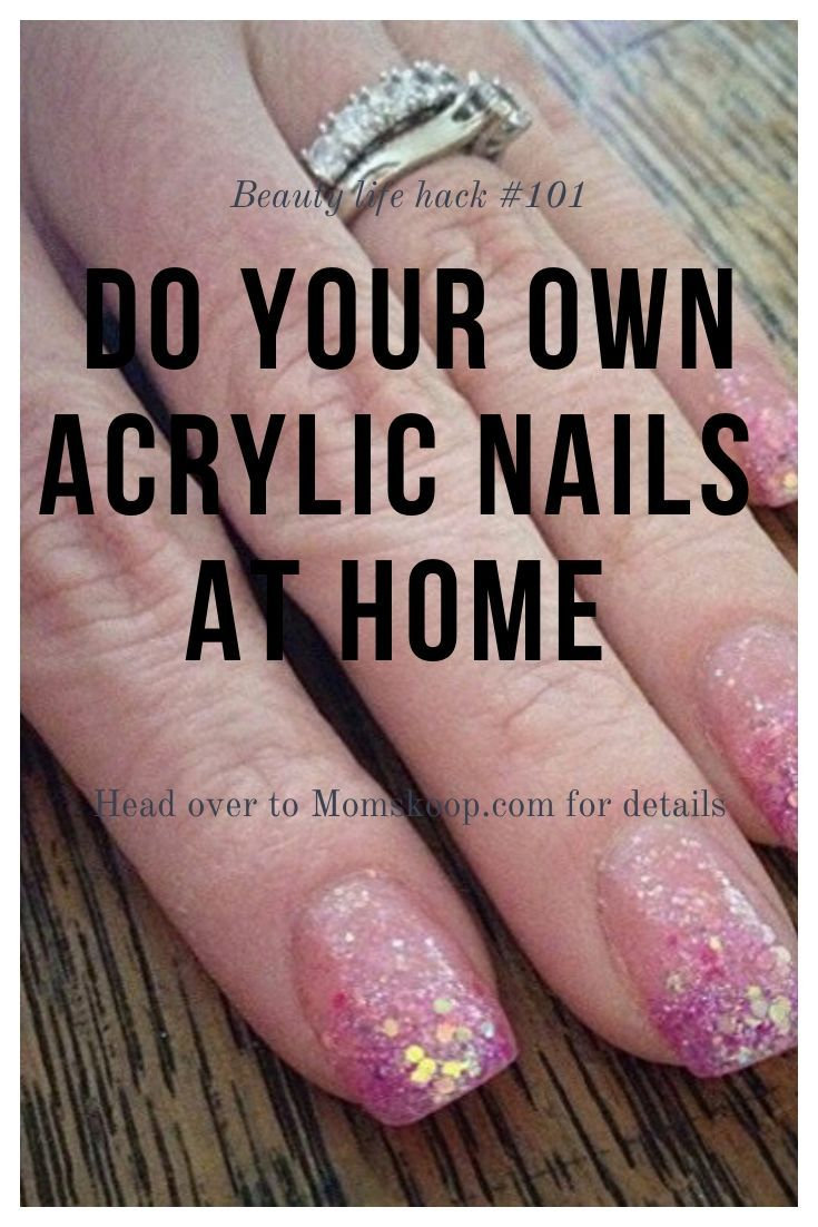 Do Your Own Acrylics At Home In 2020 Diy Acrylic Nails Acrylic Nail Tips Acrylic Nails At Home