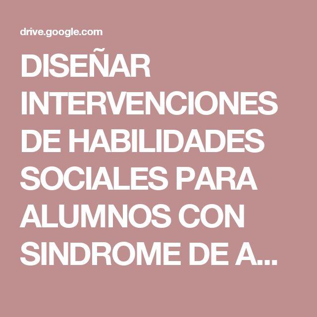 DISEÑAR INTERVENCIONES DE HABILIDADES SOCIALES PARA ALUMNOS CON SINDROME DE ASPERGER.pdf - Google Drive