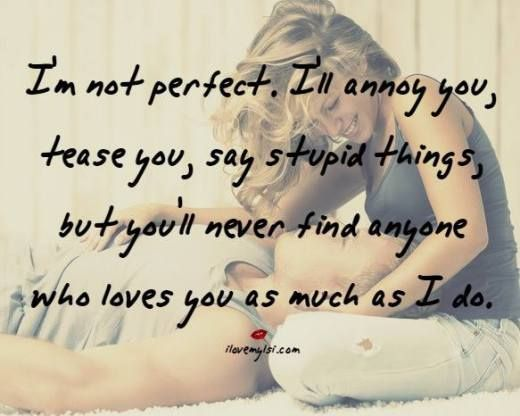 not perfect but i love you so much,