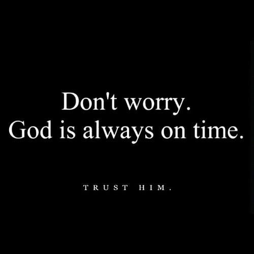 Wait on the Lord; Be of good courage, And He shall strengthen your heart; Wait, I say, on the Lord! Psalm 27:14