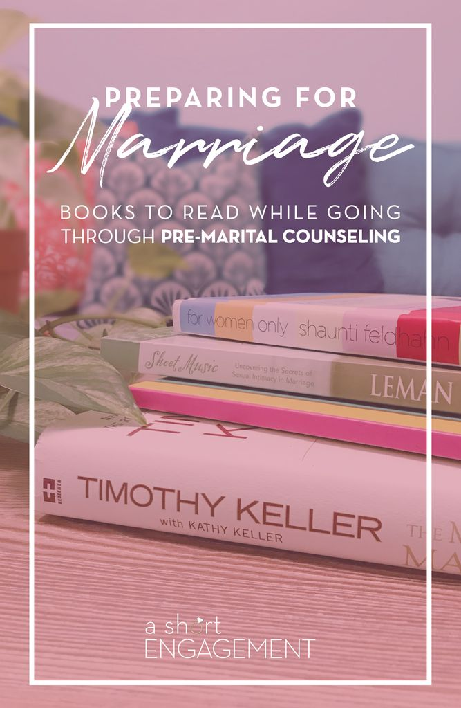 Books to read while going through pre-marital counseling to help you prepare for marriage! // Christian marriage resources // The Importance of Pre-Marital Counseling Part II: Resources – A Short Engagement