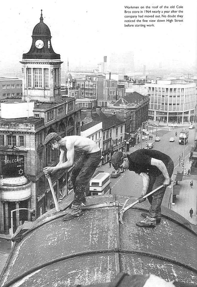 Super photo of workmen demolishing the old Cole Bros store in 1964. Health and Safety people would be sweating cobs! #socialsheffield