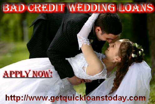 Apply today for Bad Credit Wedding Loans and get quick loans today.........