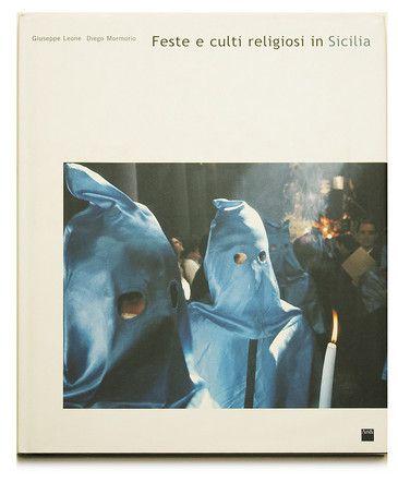 Feste e culti religiosi in Sicilia. Photo Book