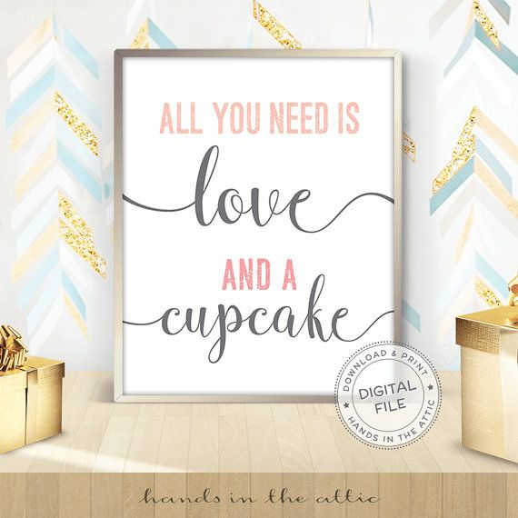 All you need is love and a cupcake  This listing is for the above design in a digital printable format. No physical poster or frame will be