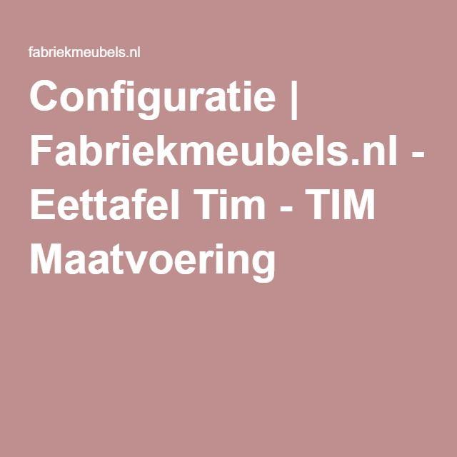 Configuratie | Fabriekmeubels.nl - Eettafel Tim - TIM Maatvoering