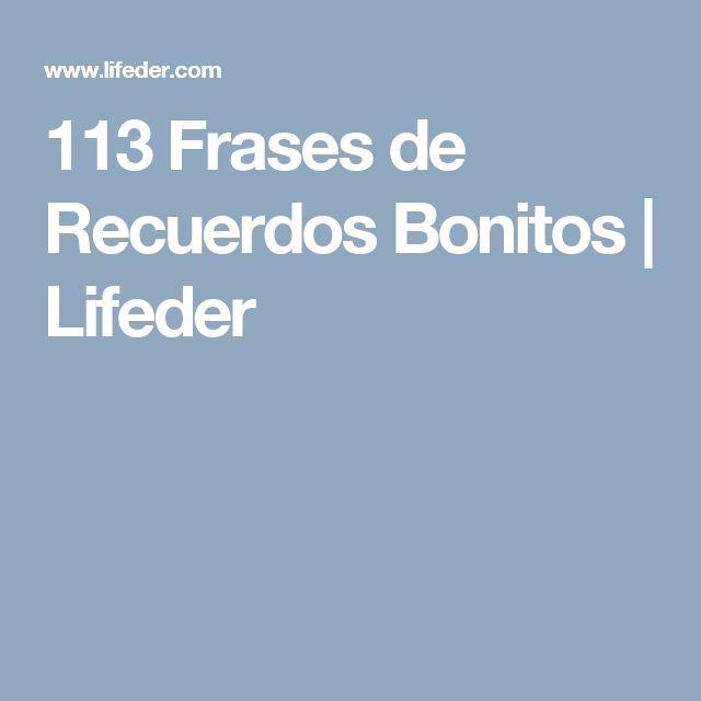 113 Frases de Recuerdos Bonitos | Lifeder