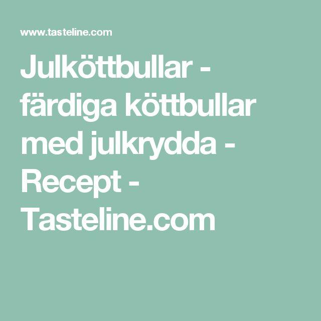 Julköttbullar - färdiga köttbullar med julkrydda - Recept - Tasteline.com