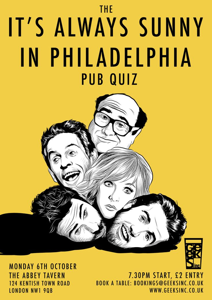 IT'S ALWAYS SUNNY IN PHILADELPHIA - The Pub Quiz. Oct 6th at The Abbey Tavern, 124 Kentish Town Road, London, NW1 9QB.