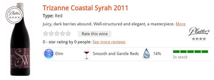 Trizanne Coastal Syrah 2011 Type: Red Juicy, dark berries abound. Well-structured and elegant, a masterpiece. R120.00 per bottle*