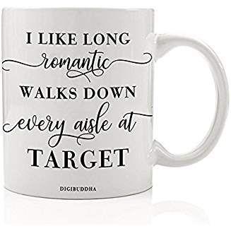 I Like Long Romantic Walks Down Every Aisle At Target Funny Mug Quote Christmas Present Idea