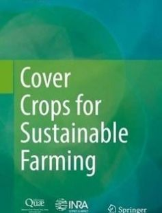 Cover Crops for Sustainable Farming 1st ed. 2017 Edition free download by Eric Justes ISBN: 9789402409857 with BooksBob. Fast and free eBooks download.  The post Cover Crops for Sustainable Farming 1st ed. 2017 Edition Free Download appeared first on Booksbob.com.