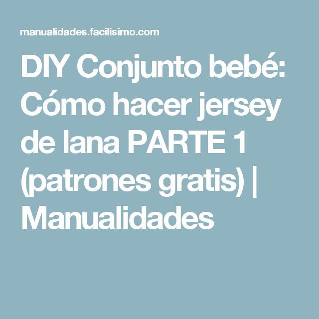 DIY Conjunto bebé: Cómo hacer jersey de lana PARTE 1 (patrones gratis) | Manualidades