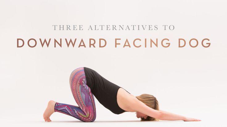 Three Alternatives to Downward Facing Dog   Downward ...