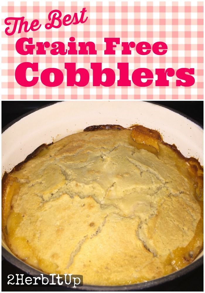 The best gluten free cobbler you've ever had.  It's so good, you don't know there's no grains.
