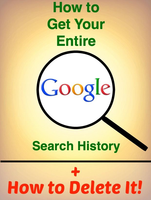 How To Get Your Entire Google Search History And Delete It Google Tricks Technology Hacks Computer Internet