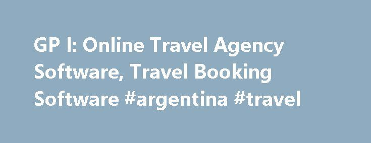 GP l: Online Travel Agency Software, Travel Booking Software #argentina #travel http://travels.remmont.com/gp-l-online-travel-agency-software-travel-booking-software-argentina-travel/  #online travel agency # Online travel agencies Challenge Online travel agencies (OTAs) are travel companies that sell various tourism products directly to travelers on the booking websites with online travel agency software. While the share of online booking is constantly... Read moreThe post GP l: Online…