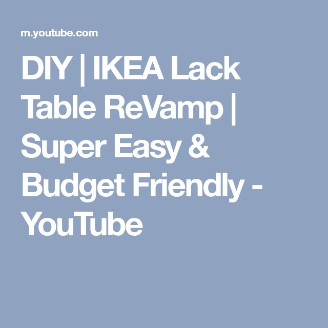 DIY | IKEA Lack Table ReVamp | Super Easy & Budget Friendly - YouTube