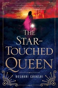 The star-touched queen by Roshani Chokshi ---- Treated with scorn and fear in her father's kingdom because of a formidable horoscope, 16-year-old Maya commits herself to her education only to land in an arranged marriage that culminates in her sudden elevation to the throne, a situation that is threatened by dark secrets and Otherworldly magic. (May 2016)